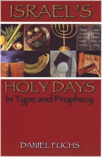 Israel's Holy Days in Type and Prophecy