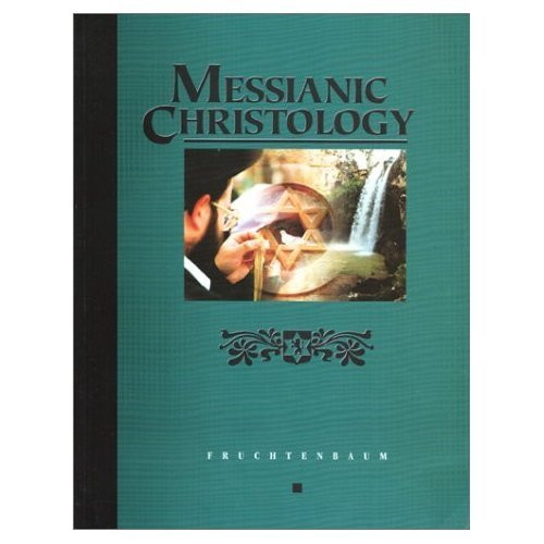 Messianic Christology - Dr Arnold Fruchtenbaum
