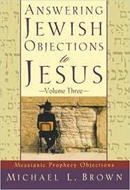 Answering Jewish Objections to Jesus: Messianic Prophecy Objections - Volume Three