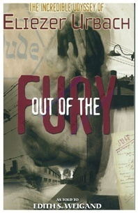 Out of the Fury : The Incredible Odyssey of Eliezer Urbach