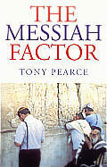 The Messiah Factor - Tony Pearce