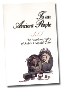 To An Ancient People The Autobiography of Leopold Cohn