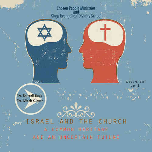 Israel and the Church - A Common Heritage and an Uncertain Future